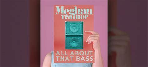 testo bass testo e traduzione all about that bass meghan trainor