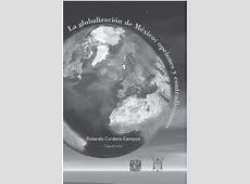 La globalización de México: opciones y contradicciones Google Scholar