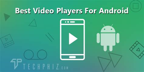 best player for android top 10 best players for android devices