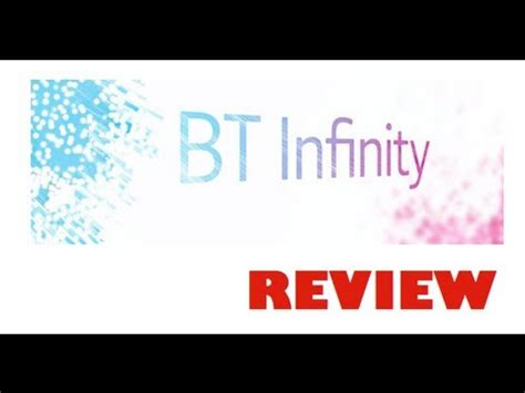 bt infinity reviews bt infinity review