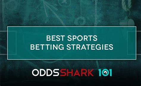 best betting strategy best sports betting strategies odds shark