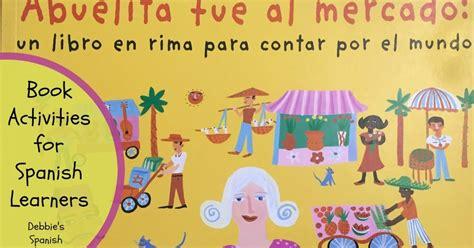 libro abuelita fue al mercado debbie s spanish learning abuelita fue al mercado