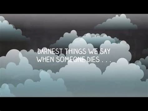 what to say when someone s dies end of issues darndest things we say when someone dies lifeizshort