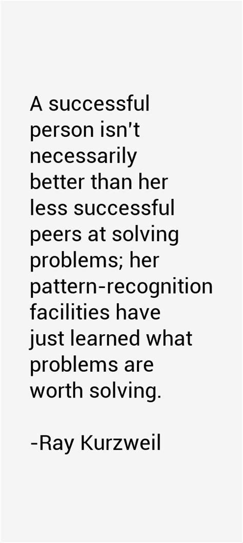 ai problems pattern recognition ray kurzweil quotes sayings