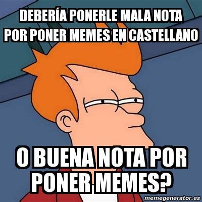 Memes Generator En Espaã Ol - meme futurama fry deber 237 a ponerle mala nota por poner