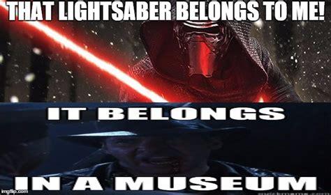 Lightsaber Meme - kylo vs indi imgflip