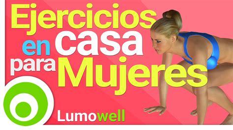 plan de ejercicios para adelgazar en casa ejercicios en casa para mujeres rutina para adelgazar y