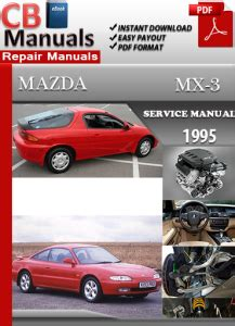 free online auto service manuals 1995 mazda mx 5 lane departure warning mazda mx 3 1995 service repair manual ebooks automotive