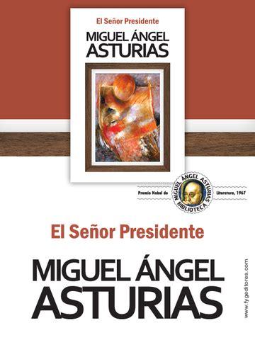 el senor presidente letras miguel 193 ngel asturias timeline timetoast timelines