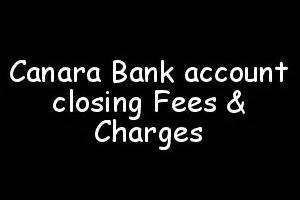account closing letter for canara bank canara bank account closing charges ask queries