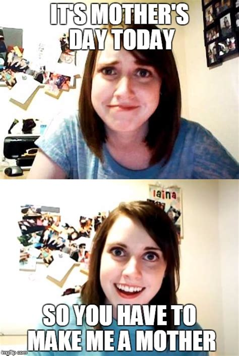 How To Make A Meme With 2 Pictures - overly attached girlfriend logic imgflip