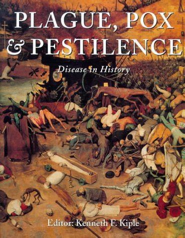 history of the plague of books plague pox pestilence disease in history by kenneth f