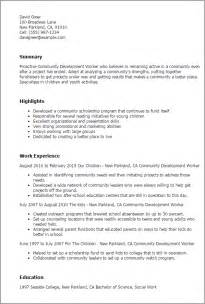 Community Social Worker Sle Resume by Professional Community Development Worker Templates To Showcase Your Talent Myperfectresume