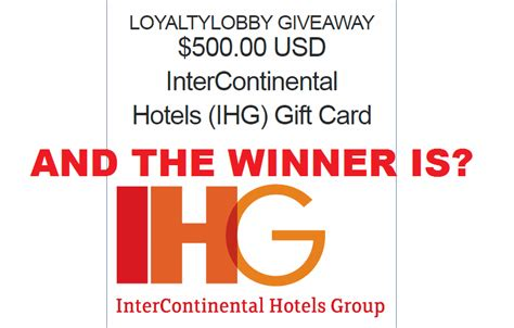 Ihg Gift Card - the winner of the 500 ihg gift card giveaway is loyaltylobby