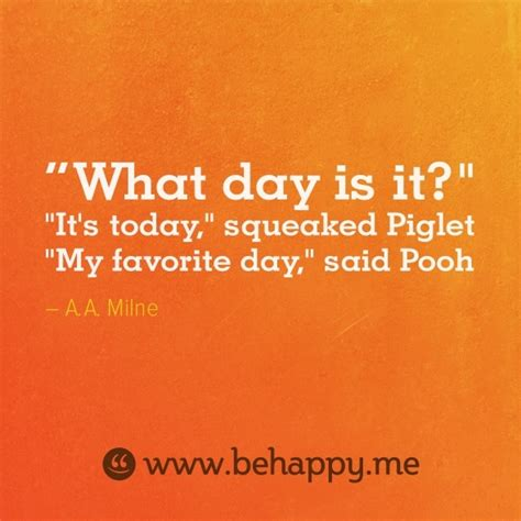 s day today today is my day quotes quotesgram