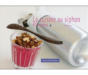cuisine au siphon cuisine au siphon cartonn 233 lou hugo achat livre