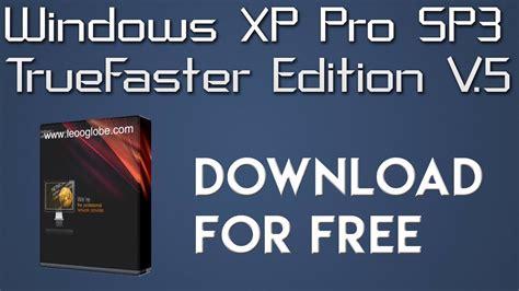 windows xp professional sp3 full version free download download windows xp pro sp3 truefaster edition v 5 full