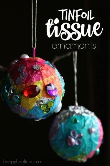 tin foil tissue paper ornaments  kids happy hooligans