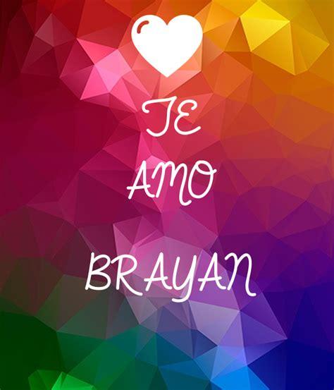 imagenes te amo brayan te amo brayan poster teamo12345 keep calm o matic