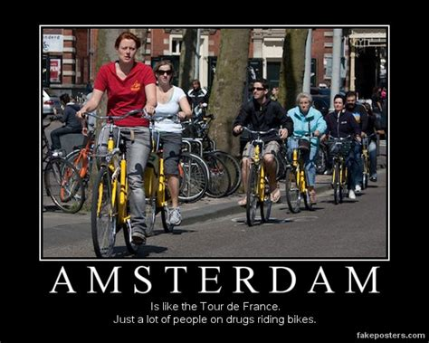Amsterdam Memes - amsterdam demotivational poster fakeposters com