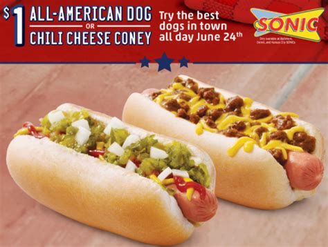 all american sonic sonic all american dogs or chili cheese coneys just 1 on june 24th