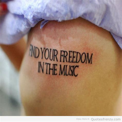 tattoo quotes from love songs words inked tattoo this freedom music reblog