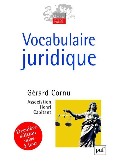 vocabulaire juridique livre vocabulaire juridique cornu g 233 rard malinvaud philippe presses universitaires de