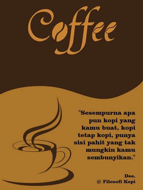 film filosofi kopi quotes quot sesempurna apa pun kopi yang kamu buat kopi tetap kopi