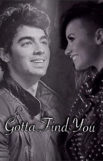 demi lovato and joe jonas gotta find you gotta find you a demi lovato and joe jonas fanfiction