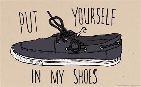 in my shoes a put yourself in your partner s shoes before reacting to bad behavior science of relationships