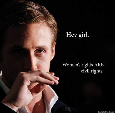 Ryan Gosling Feminist Memes - best 25 ryan gosling meme ideas on pinterest ryan