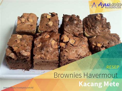Mede Tepung Goreng 250 Gram 1 resep brownies havermout kacang mete kacang mete