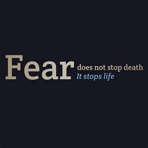 Does It Stop by Do Not Fear Quotes Quotesgram