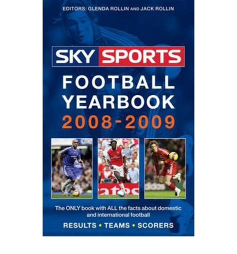sky sports football yearbook 0755364139 sky sports football yearbook 2008 2009 jack rollin 9780755318209