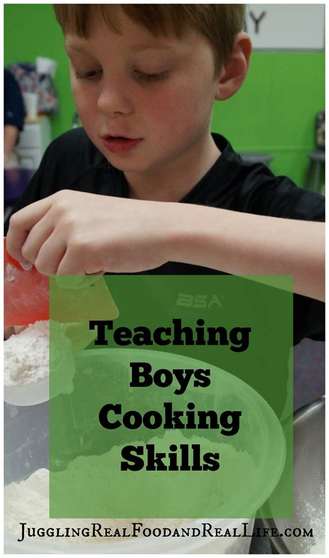 teaching boys cooking skills juggling real food and real