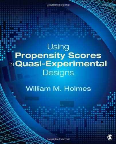 experimental and quasi experimental designs for generalized causal inference using propensity scores in quasi experimental designs