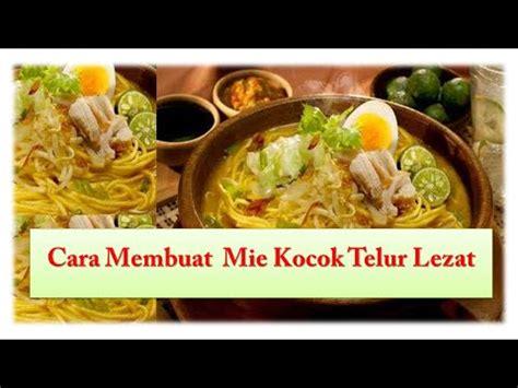 Cara Membuat Mie Kocok Telur Lezat Youtube | cara membuat mie kocok telur lezat youtube