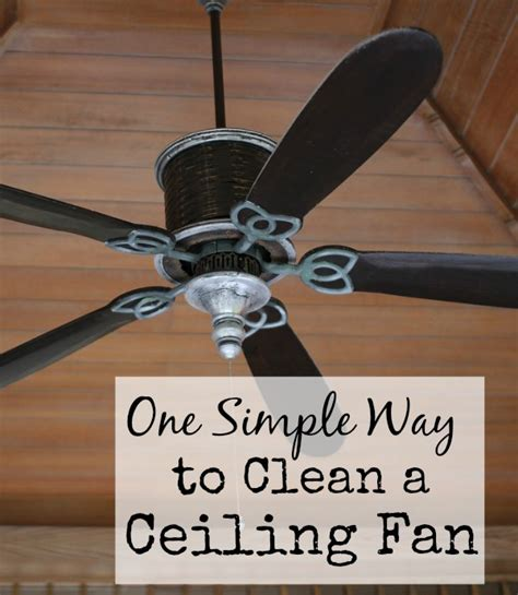 easy to clean fan how to clean a ceiling fan family balance sheet
