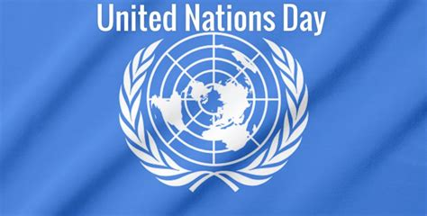 United Nations Nation 41 by United Nations Day In 2018 2019 When Where Why How Is