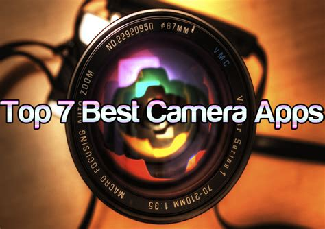 cameras for android top 7 best apps for android devices