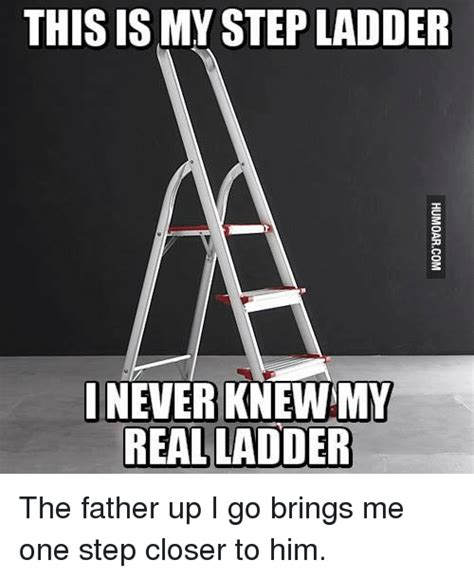 Ladder Meme - funny step ladder memes of 2017 on sizzle stepping
