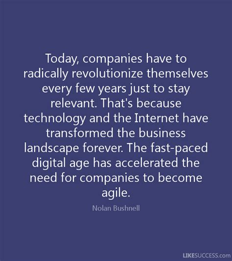 the age of agile how smart companies are transforming the way work gets done books today companies to radically revol by nolan bushnell