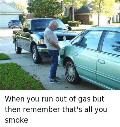 Ran Out Of Gas Meme - 25 best memes about well timed and cars well timed and
