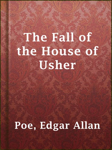 The Fall Of The House Of Usher Text by The Fall Of The House Of Usher Idaho Digital Consortium