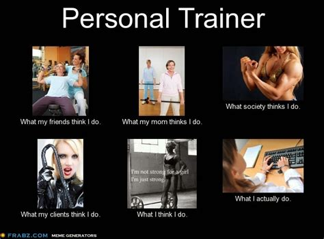 Trainer Meme - 7 hard won lessons every personal trainer should embrace