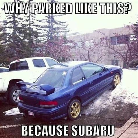 subaru winter meme because subaru dream motor on wheels pinterest why