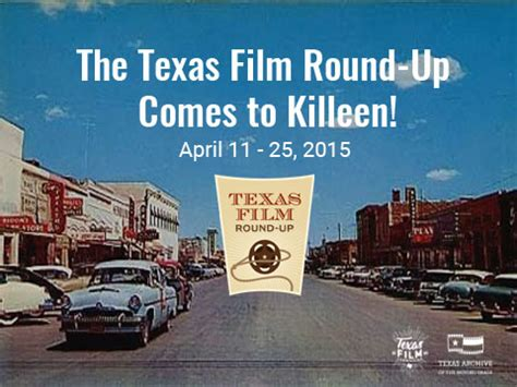 film round up news texas film round up in killeen tami