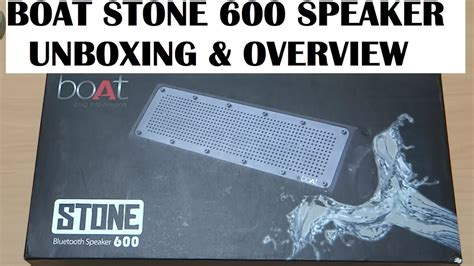 boat speakers stone 600 boat stone 600 bluetooth speaker unboxing and overview