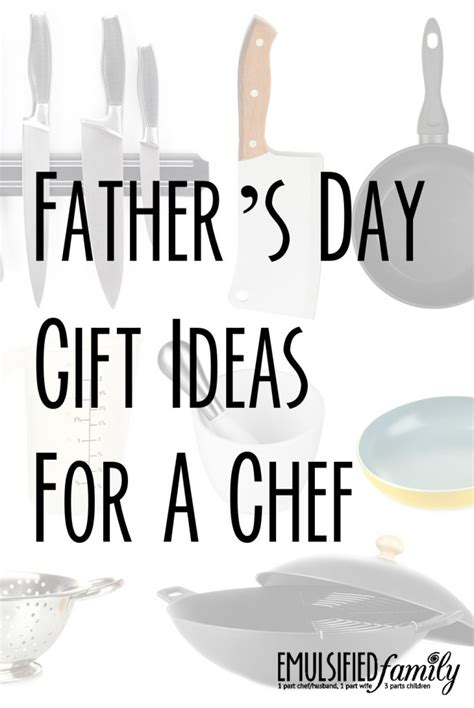 Gift Ideas For Chefs | father s day gift ideas for a chef emulsified family