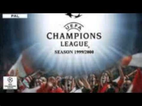 theme song chions league uefa chions league season 1999 2000 theme song youtube